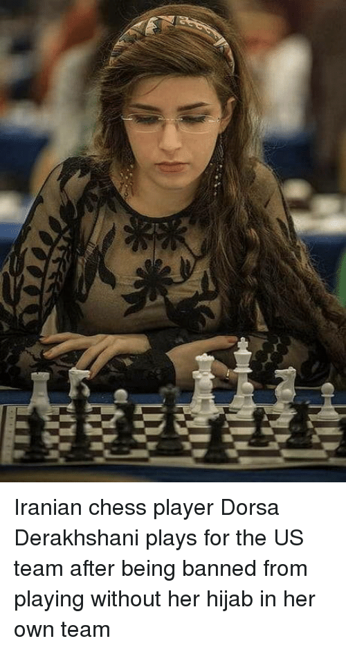 Iranian: Iranian chess player Dorsa Derakhshani plays for the US team after being banned from playing without her hijab in her own team