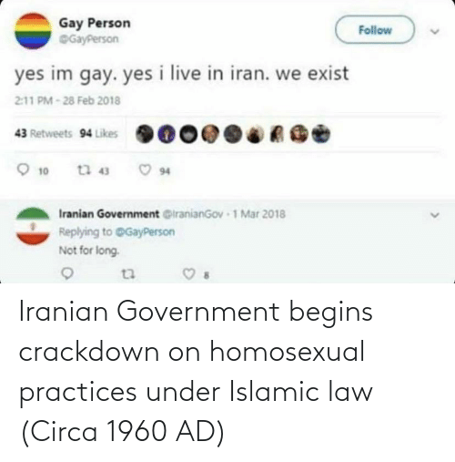 Under: Iranian Government begins crackdown on homosexual practices under Islamic law (Circa 1960 AD)