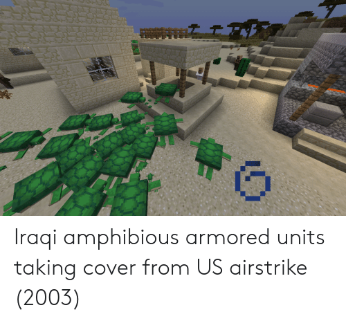 Iraqi: Iraqi amphibious armored units taking cover from US airstrike (2003)