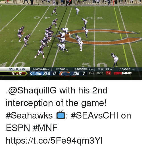 Espn, Memes, and The Game: IRB, I TE, 3 WR  ST & 10  24 HOWARD RB  88 SIMS TE  12 ROBINSON II WR 17 MILLER WR  18 GABRIEL WR .@ShaquillG with his 2nd interception of the game! #Seahawks  📺: #SEAvsCHI on ESPN #MNF https://t.co/5Fe94qm3Yl
