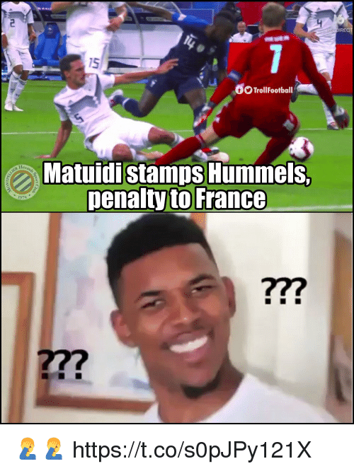 Memes, France, and 🤖: IRE  15  TrollFootball  Matuidistamps Hummels.  penalty to France  1974  ?7?  277 🤦♂️🤦♂️ https://t.co/s0pJPy121X