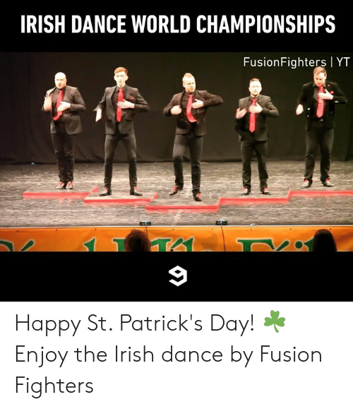fusion: IRISH DANCE WORLD CHAMPIONSHIPS  FusionFighters YT Happy St. Patrick's Day! ☘  Enjoy the Irish dance by Fusion Fighters