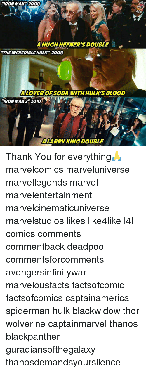 """Iron Man, Larry King, and Memes: IRON MAN 2008  SUPER  MO  A HUGH HEFNER'S DOUBLE  """"THE INCREDIBLE HULK  2008  A LOVEROFSODA WITH HULK'S BLOOD  IRON MAN 2"""" 2010  A LARRY KING DOUBLE Thank You for everything🙏 marvelcomics marveluniverse marvellegends marvel marvelentertainment marvelcinematicuniverse marvelstudios likes like4like l4l comics comments commentback deadpool commentsforcomments avengersinfinitywar marvelousfacts factsofcomic factsofcomics captainamerica spiderman hulk blackwidow thor wolverine captainmarvel thanos blackpanther guradiansofthegalaxy thanosdemandsyoursilence"""