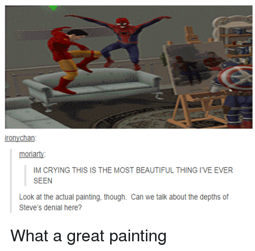 Beautiful, Crying, and Tumblr: ironychan  mora  IM CRYING THIS IS THE MOST BEAUTIFUL THING I'VE EVER  SEEN  Look at the actual painting, though. Can we talk about the depths of  Steve's denial here?