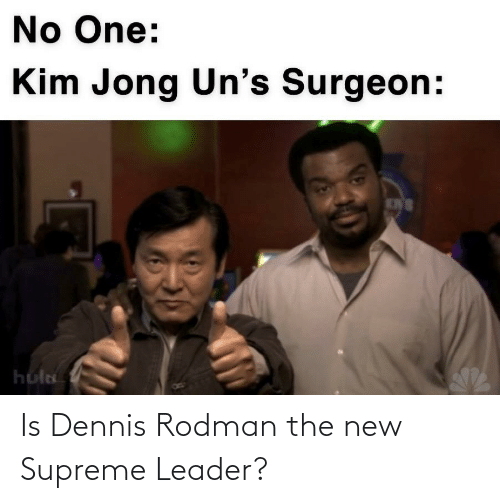 Supreme: Is Dennis Rodman the new Supreme Leader?