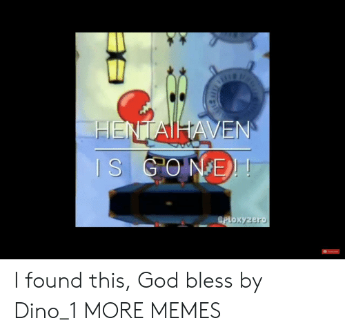 Dank, God, and Memes: IS GO  eploxyzer I found this, God bless by Dino_1 MORE MEMES