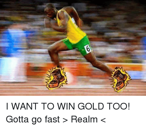 Memes, 🤖, and Gold: is I WANT TO WIN GOLD TOO! Gotta go fast > Realm <