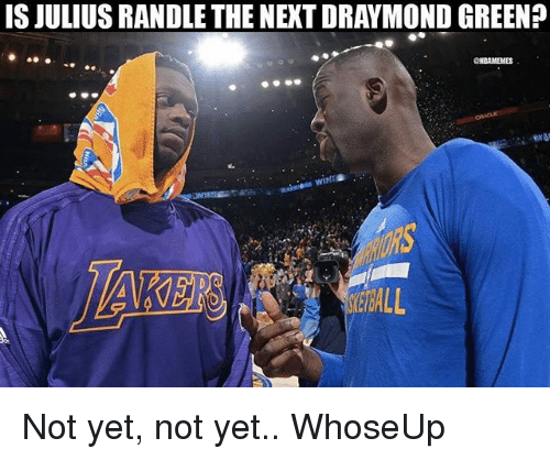 Draymond Green: IS JULIUS RANDLE THE NEXT DRAYMOND GREEN?  CHBAMEMES Not yet, not yet.. WhoseUp