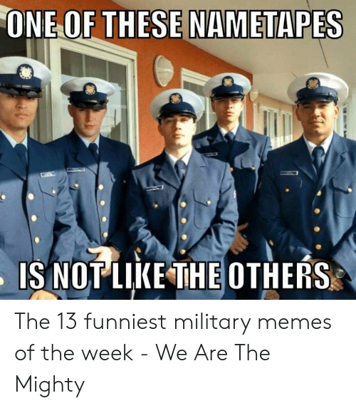 Funny Coast Guard: IS NOT LIKETHE OTHERS The 13 funniest military memes of the week - We Are The Mighty