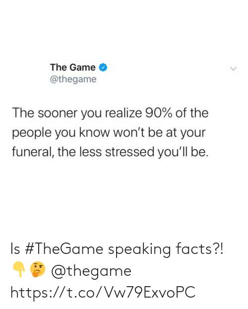 Speaking: Is #TheGame speaking facts?! 👇🤔 @thegame https://t.co/Vw79ExvoPC