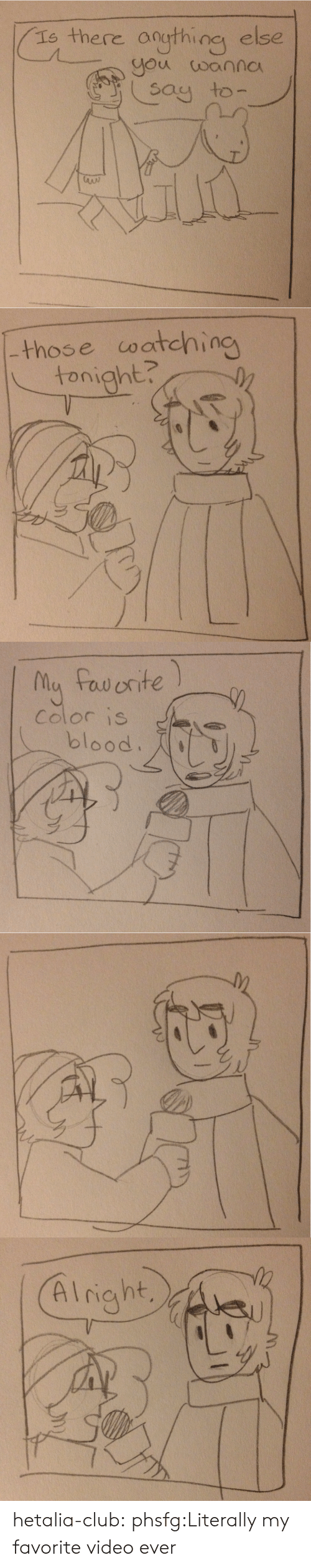 Club, Target, and Tumblr: Is there oouthing else  you wannc  say to   those coatching  tonight?   Ma faw orite  Color IS  blood.   Alriaht hetalia-club:  phsfg:Literally my favorite video ever