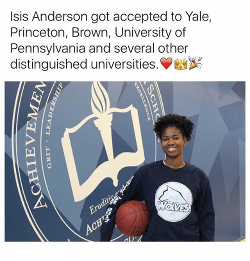 Isis, Memes, and Yale: Isis Anderson got accepted to Yale,  Princeton, Brown, University of  Pennsylvania and several other  distinguished universities.  OLIVES