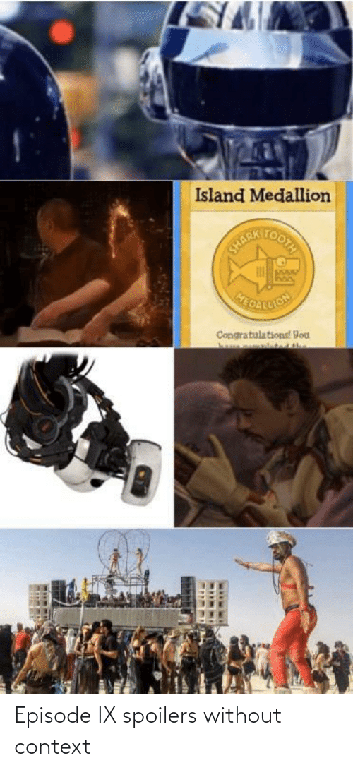 island: Island Medallion  MERTOOIA  HEDATLION  Congratulations! Vou Episode IX spoilers without context