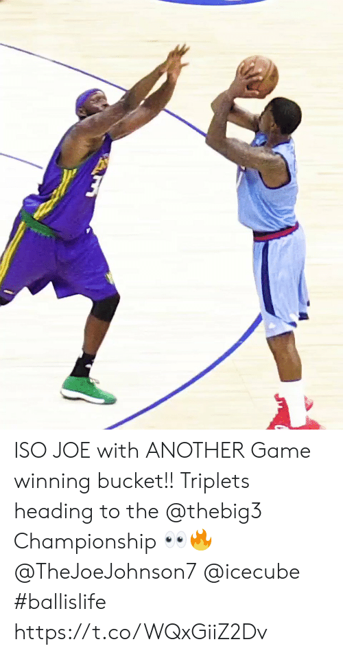 Memes, Game, and 🤖: ISO JOE with ANOTHER Game winning bucket!! Triplets heading to the @thebig3 Championship ?? @TheJoeJohnson7 @icecube #ballislife https://t.co/WQxGiiZ2Dv