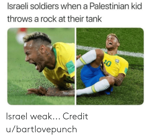 Soldiers, History, and Israel: Israeli soldiers when a Palestinian kid  throws a rock at their tank  20 Israel weak... Credit u/bartlovepunch
