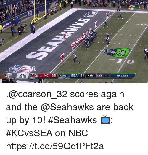 Memes, Goal, and Seahawks: ist &  GOAL  1st & Goal  3 KC 28  8 SEA 31 4th 2:33 :09  8-6 .@ccarson_32 scores again and the @Seahawks are back up by 10! #Seahawks  📺: #KCvsSEA on NBC https://t.co/59QdtPFt2a