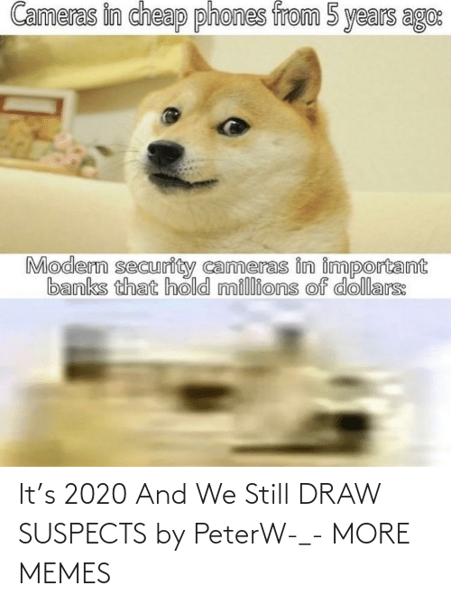 hilarious memes: It's 2020 And We Still DRAW SUSPECTS by PeterW-_- MORE MEMES