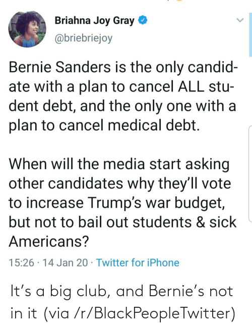 club: It's a big club, and Bernie's not in it (via /r/BlackPeopleTwitter)