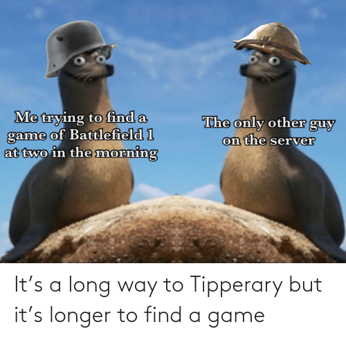 To Find: It's a long way to Tipperary but it's longer to find a game