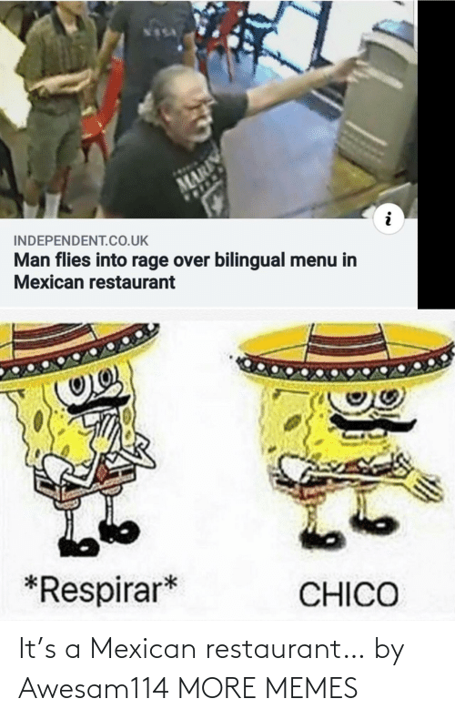 Restaurant: It's a Mexican restaurant… by Awesam114 MORE MEMES