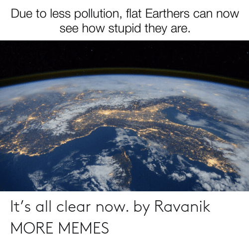 clear: It's all clear now. by Ravanik MORE MEMES