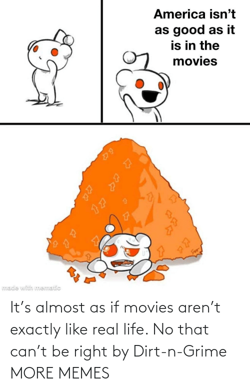 movies: It's almost as if movies aren't exactly like real life. No that can't be right by Dirt-n-Grime MORE MEMES