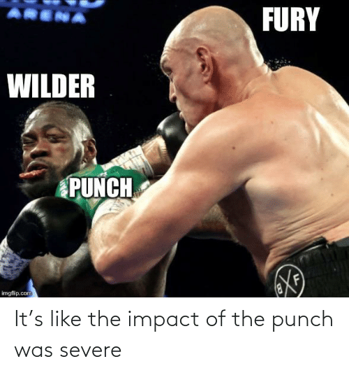 Impact Of: It's like the impact of the punch was severe