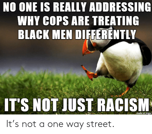 Not A: It's not a one way street.