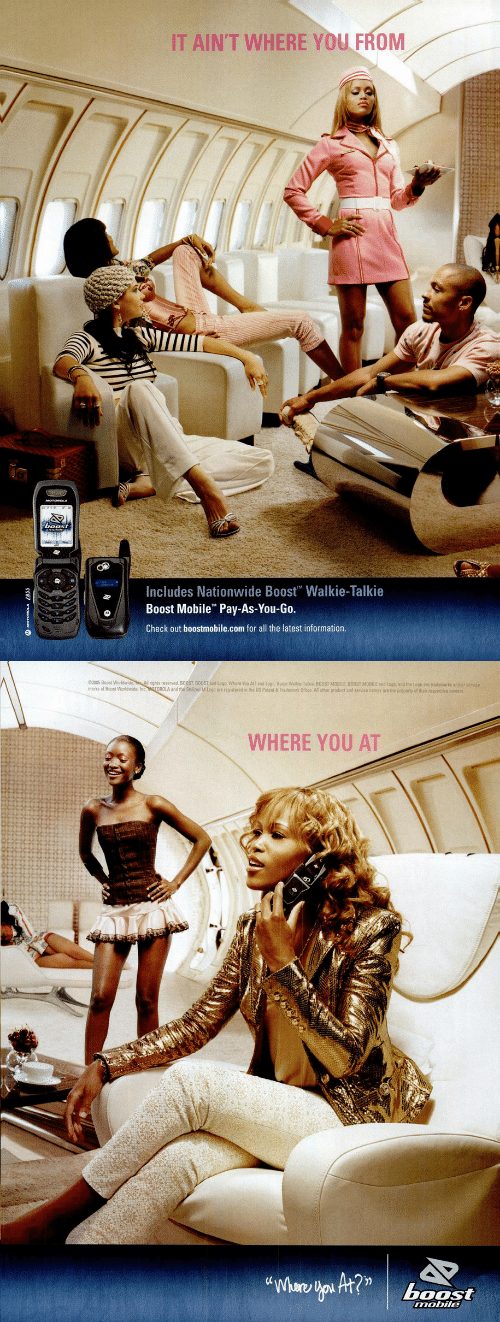 walkie talkie: IT AIN'T WHERE YOU FROM  Includes Nationwide Boost Walkie-Talkie  Boost Mobile Pay-As-You-Go.  Check out boostmobile.com for all the latest information.   2005 Boost World s eserved. B00ST BOOST and Logo, Whero You At?» d toga, Boog wat e Talkie BOOST MOBILE BOOST MOBILE and toga and the Logo are trade arks an orst  marks of Boost Worldwide, Inc MOTOROLA and the Stylized M Logo are registered in the US Patent& Trademark Office All other product and service names are the property of thair respective owners  WHERE YOU AT  boost  mobile
