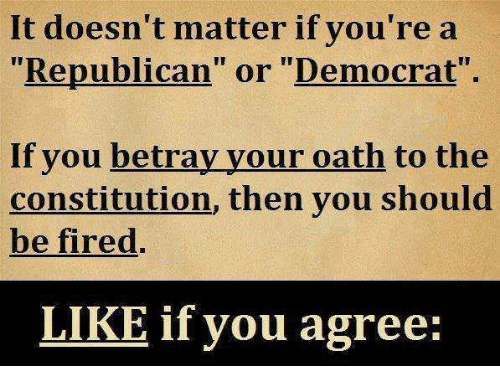 "Memes, Constitution, and 🤖: It doesn't matter if you're a  ""Republican"" or ""Democrat""  If you betray your oath to the  constitution, then you should  be fired.  LIKE if you agree:"