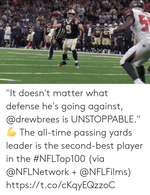 """The All: """"It doesn't matter what defense he's going against, @drewbrees  is UNSTOPPABLE."""" 💪   The all-time passing yards leader is the second-best player in the #NFLTop100 (via @NFLNetwork + @NFLFilms) https://t.co/cKqyEQzzoC"""