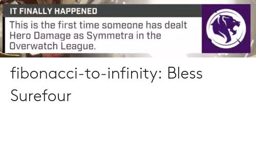 dealt: IT FINALLY HAPPENED  This is the first time someone has dealt  Hero Damage as Symmetra in the  Overwatch League. fibonacci-to-infinity:  Bless Surefour