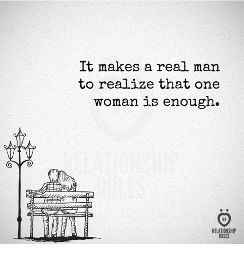 womanizer: It makes a real man  to realize that one  woman is enough  AR  RELATIONSHIP  RULES