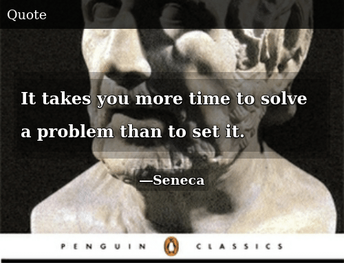 Time, Set, and You: It takes you more time to solve a problem than to set it.