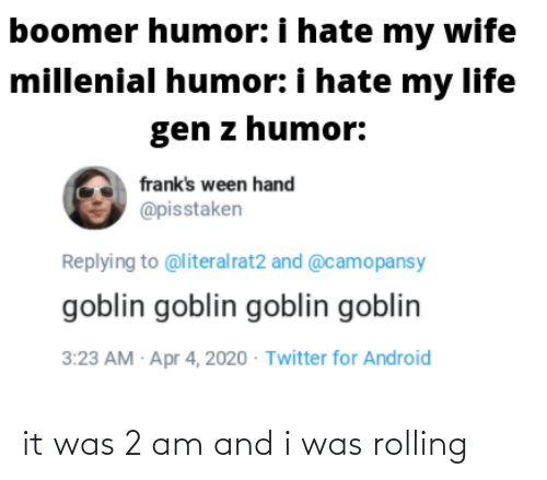 rolling: it was 2 am and i was rolling