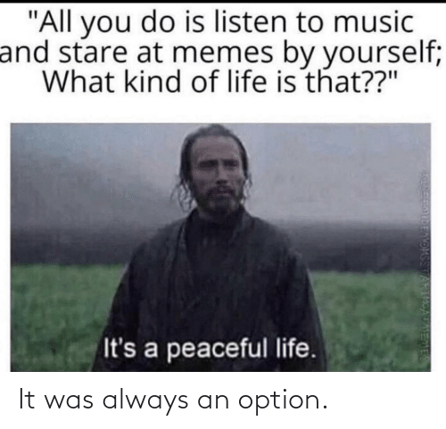 option: It was always an option.