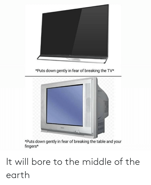 bore: It will bore to the middle of the earth