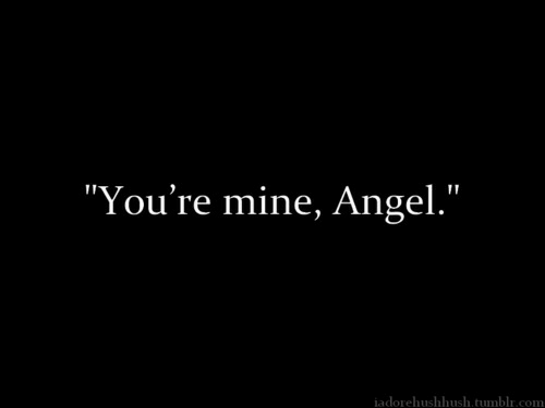"Tumblr, Angel, and Mine: IT  ""You're mine, Angel.""  iadorehushhush.tumblr.com"