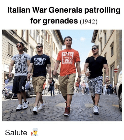 Grenades: Italian War Generals patrolling  for grenades (1942)  SUNDAY  EUNDAY  ACES  1969 Salute 👨‍🍳