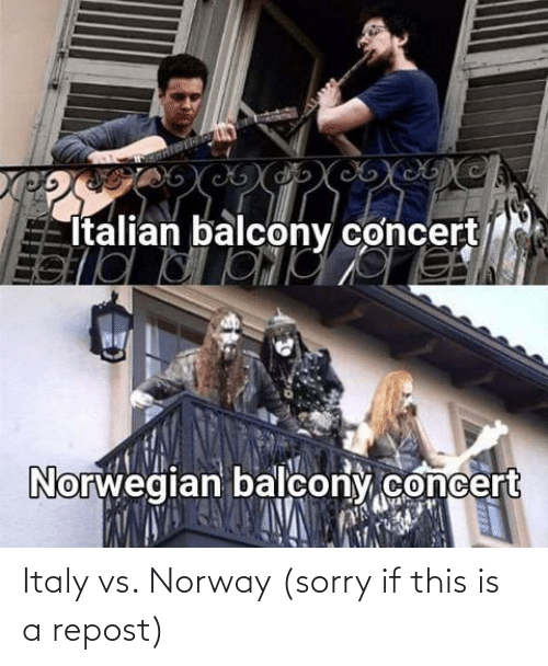 This Is A: Italy vs. Norway (sorry if this is a repost)