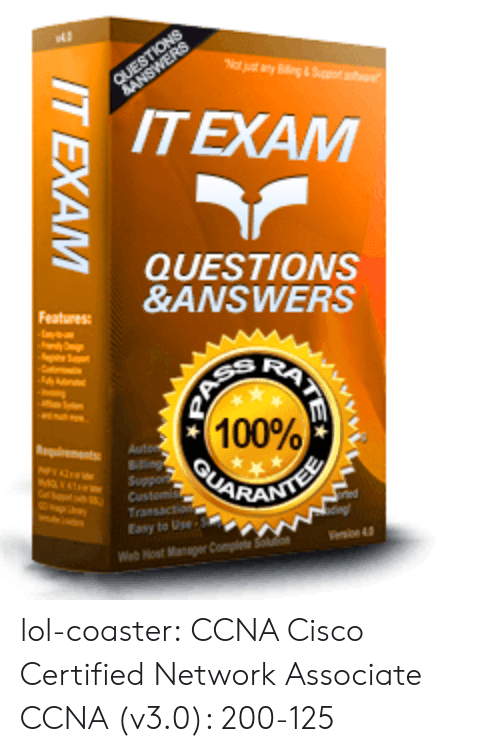 bailey jay: ITEXAM  QUESTIONS  &ANSWERS  Featuress  100%  Easy to Use  Web Nost Manager Complete lol-coaster:  CCNA Cisco Certified Network Associate CCNA (v3.0): 200-125