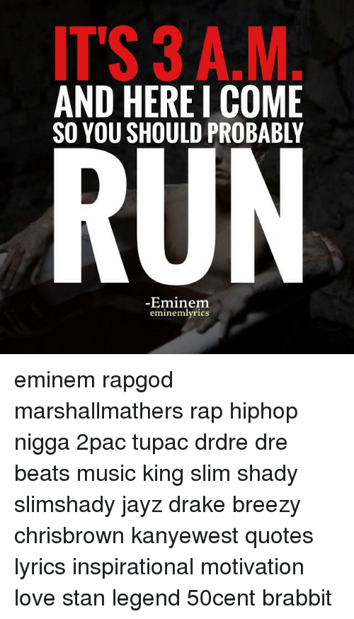 It S 3 Am And Herelcome So You Should Probably Run Eminem