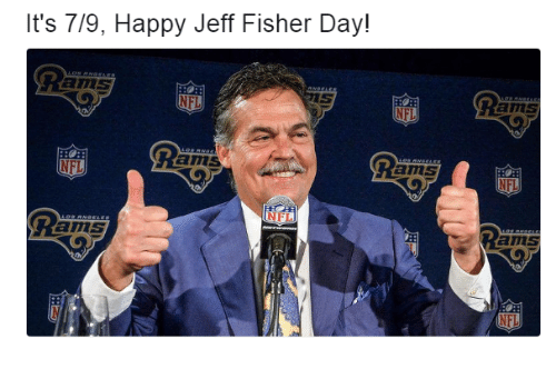 Anses: It's 7/9, Happy Jeff Fisher Day!  ans  ans  NFL  ams  FL  ans  NFL  ams  Ram  ams