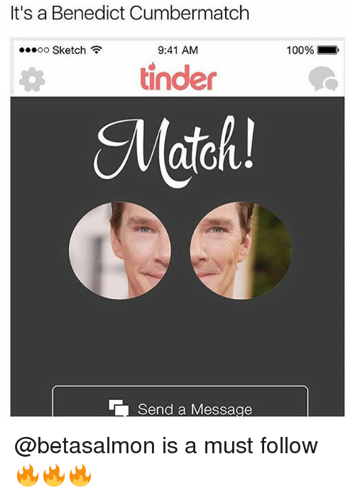 Anaconda, Memes, and Tinder: It's a Benedict Cumbermatch  00.00 Sketch  9:41 AM  100% )  亦  tinder  Match! @betasalmon is a must follow 🔥🔥🔥