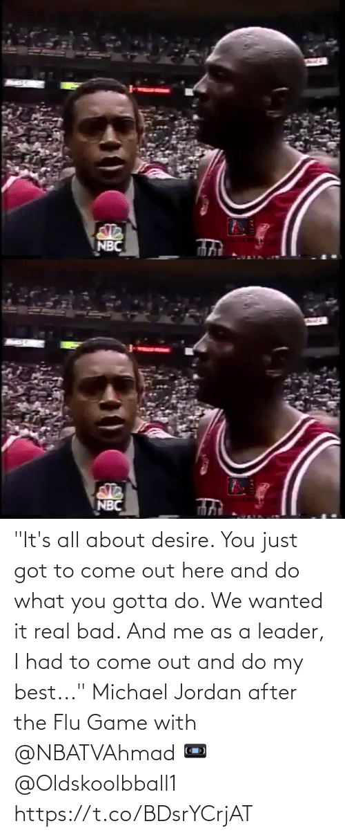 """Its: """"It's all about desire. You just got to come out here and do what you gotta do. We wanted it real bad. And me as a leader, I had to come out and do my best...""""   Michael Jordan after the Flu Game with @NBATVAhmad   📼 @Oldskoolbball1  https://t.co/BDsrYCrjAT"""