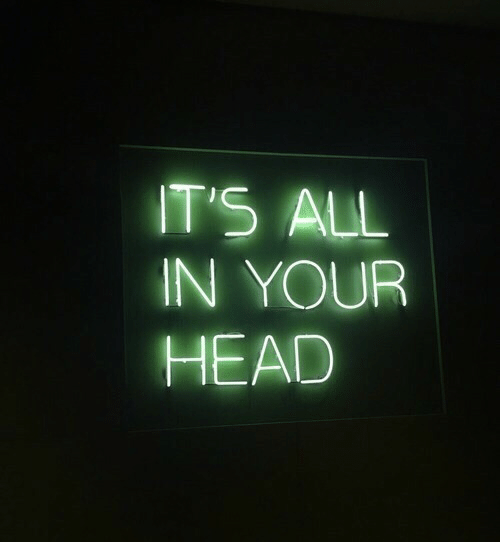 Head, All, and All-In: IT'S ALL  IN YOUR  HEAD