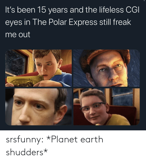 Polar Express: It's been 15 years and the lifeless CGI  eyes in The Polar Express still freak  me out srsfunny:  *Planet earth shudders*