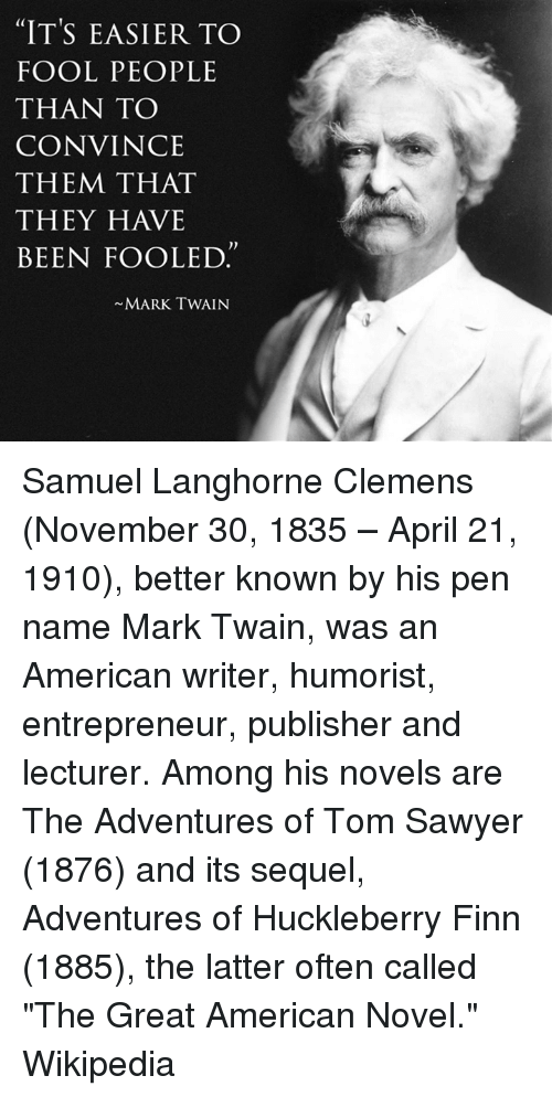 the life of samuel langhorne clemens or mark twain an american author and humorist Samuel langhorne clemens, better known by his pen mark twain, was an american author and humorist th.