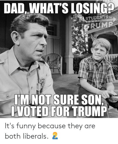 Its: It's funny because they are both liberals. 🤦♂️