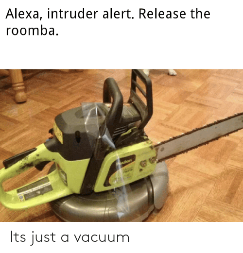 Its Just: Its just a vacuum